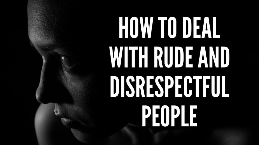 Cách xử lý khi ai đó thô lỗ với bạn trong tiếng anh