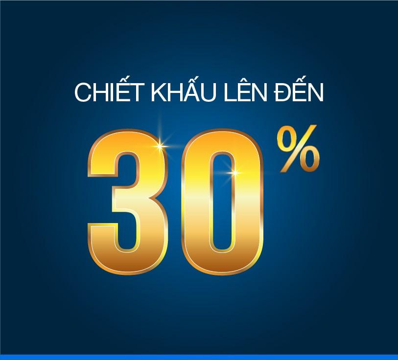 Chiết khấu lên đến 30%